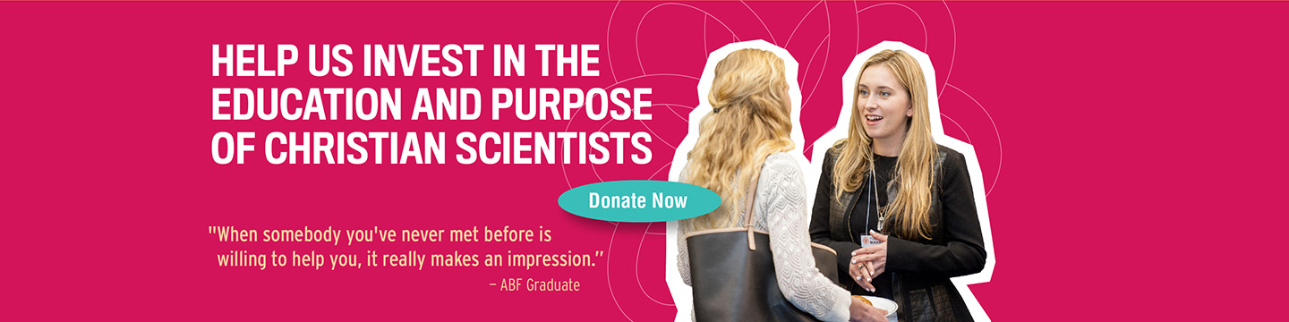 Help us Invest in the Education and Purpose of Christian Scientists