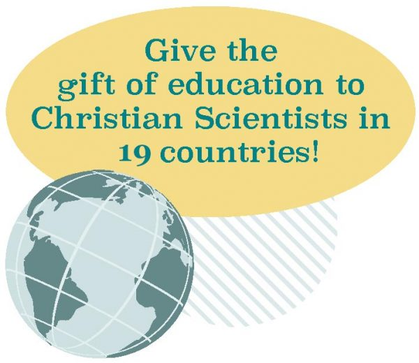 Give the gift of education to Christian Scientists in 19 countries!