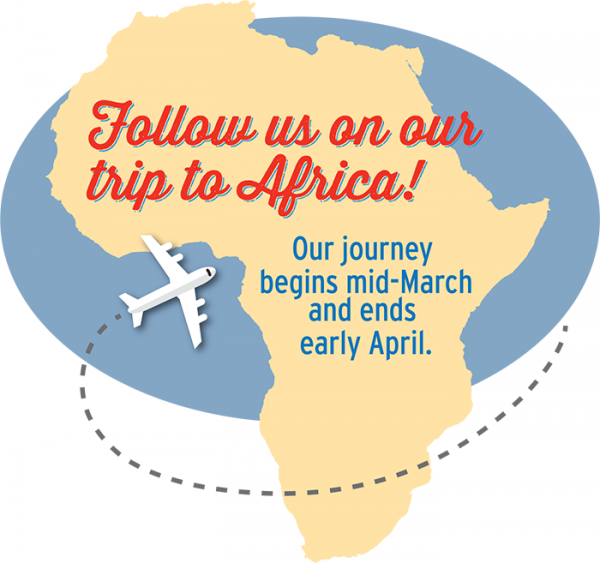 Follow us on our trip to Africa!