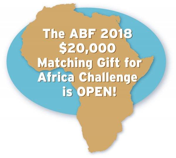 The ABF 2018 $20,000 Matching Gift for Africa Challenge is OPEN!