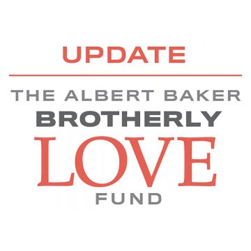 The Albert Baker Brotherly Love Fund - Update